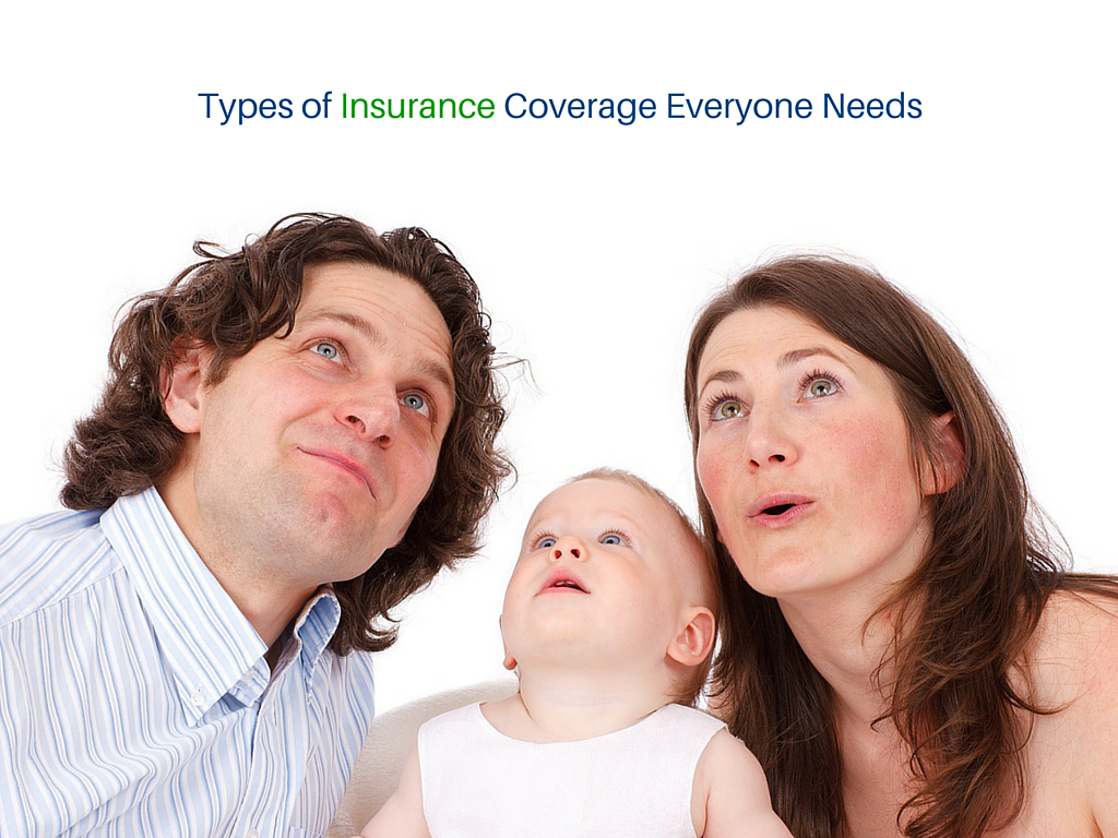 Types of Insurance Coverage Everyone Needs