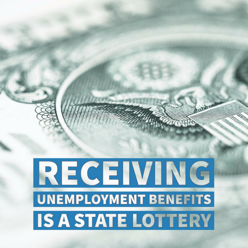 Receiving Unemployment Benefits is a State Lottery