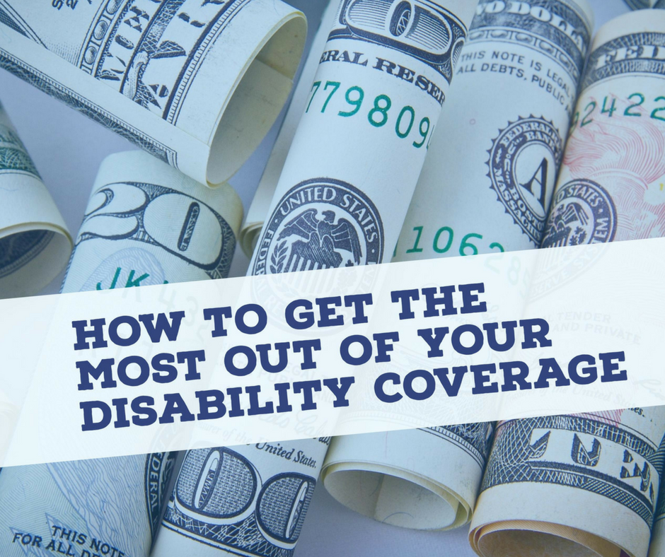 How to Get the Most Out of Your Disability Coverage