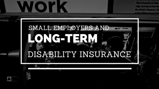 Survey on Small Employers and Long-Term Disability Insurance