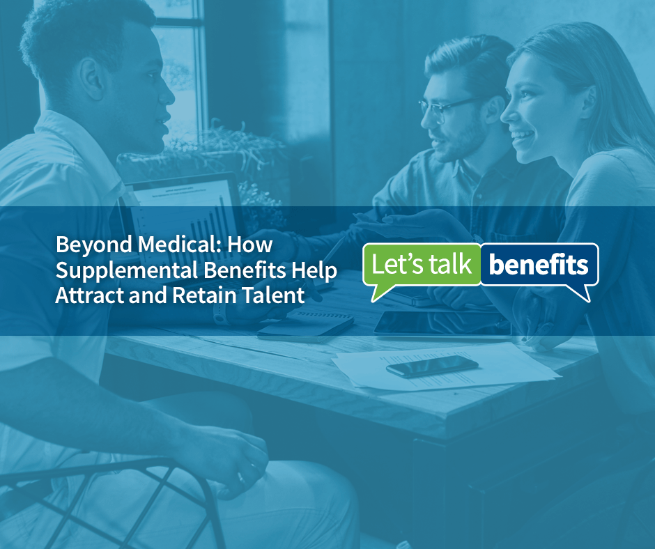 How Supplemental Benefits Can Help Attract and Retain Talent